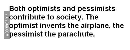 Pessimist or optimist?