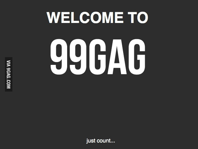 Welcome to 99GAG!