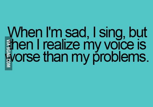 My voice is worse.