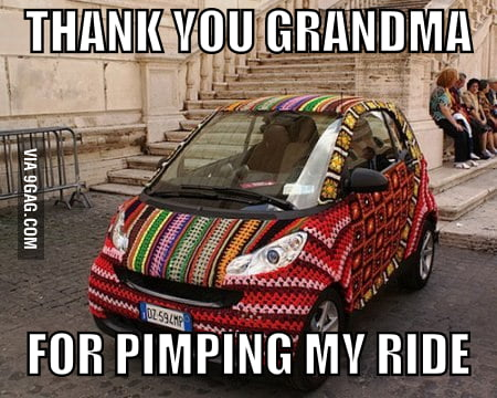 Thank you grandma for pimping my ride!