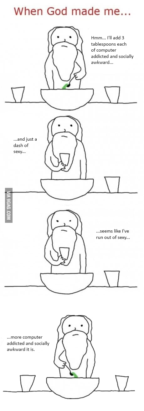 When God made me...