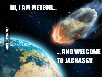 Welcome 2 jackass!