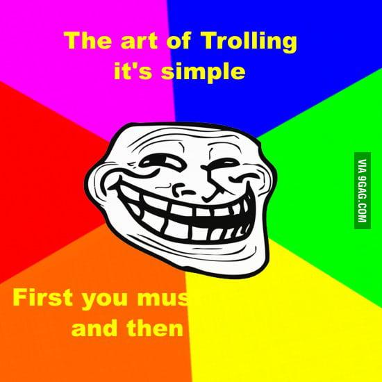 The Art of Trolling...