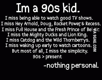 I miss the 90's