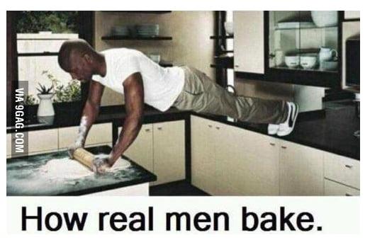 How real men bake