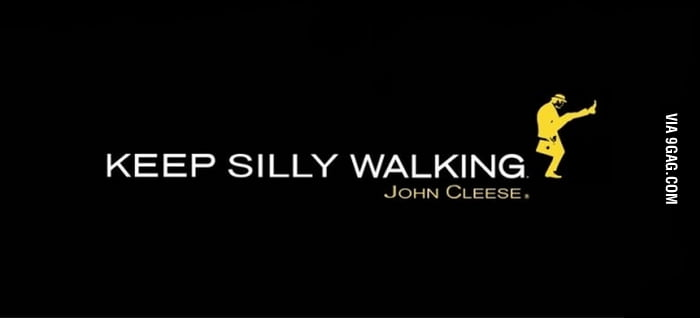 Keep silly walking...