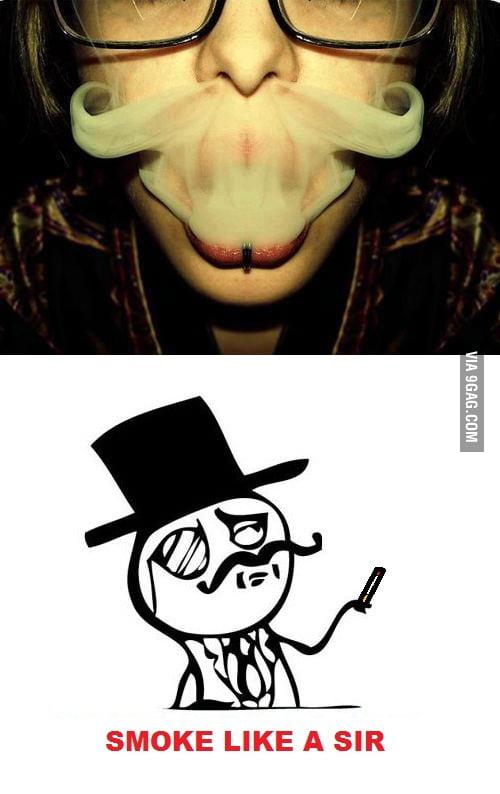 Smoke like a Sir