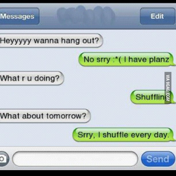 Everyday im shuffling
