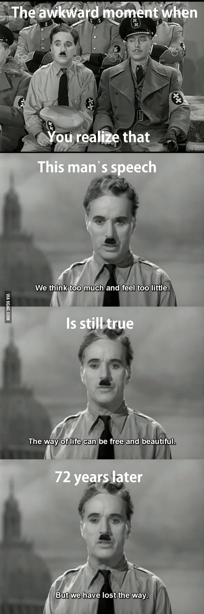 Charlie Chaplin was right about the humanity !!!