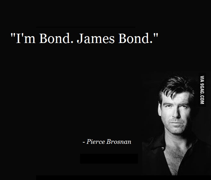 Bond Quotes Entrancing Famous Quote Of Bondjames Bond 9Gag