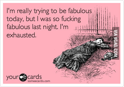 I'm really trying to be fabulous today...