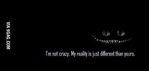 I'm not crazy at all.