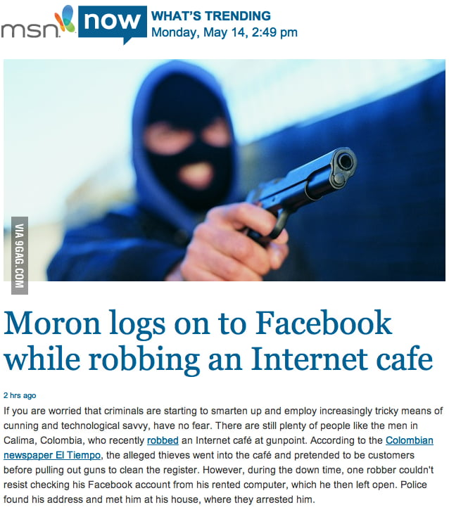 Moron logs on to Facebook while robbing an internet cafe