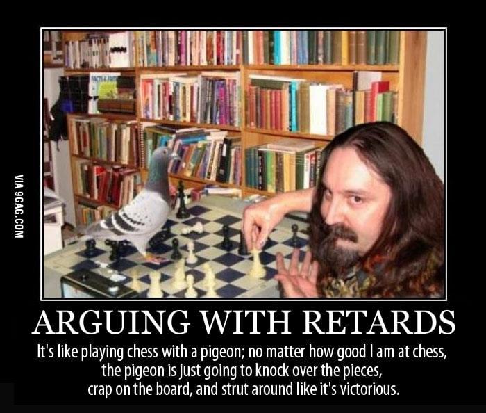 Arguing with retards