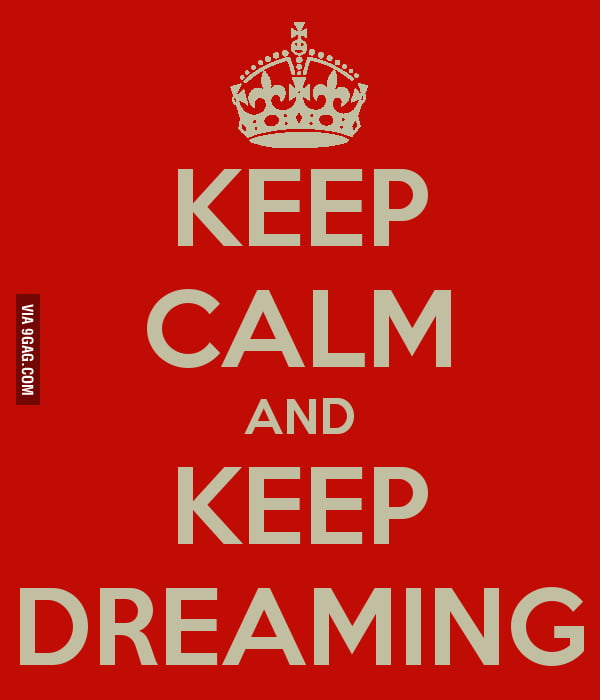 Yeah, you do that, keep dreaming...
