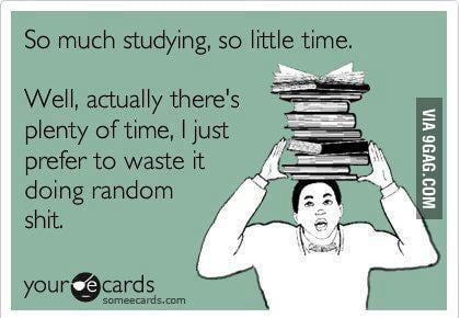 Exactly how I study for my exams