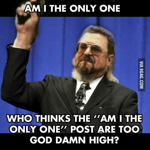 Am I seriously the only one?