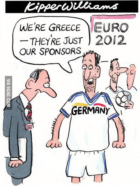 We're Greece – Germany are just our sponsors.