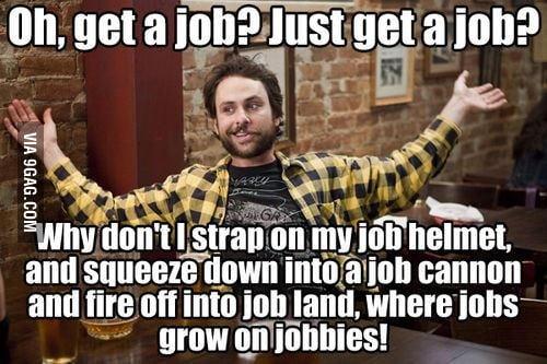 Just get a job?