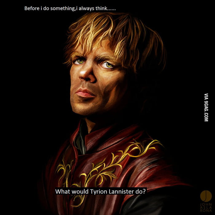 Tyrion Lannister - the most badass dwarf ever