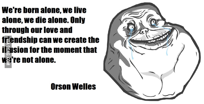 We are all Forever Alone