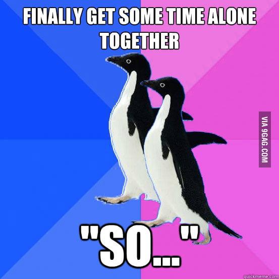 The awkward silences of the socially awkward...