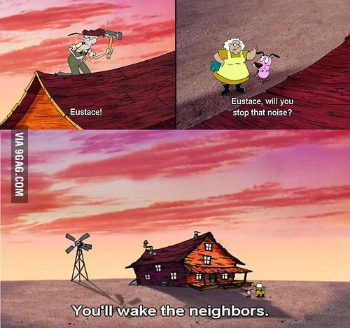 You will wake the neighbors