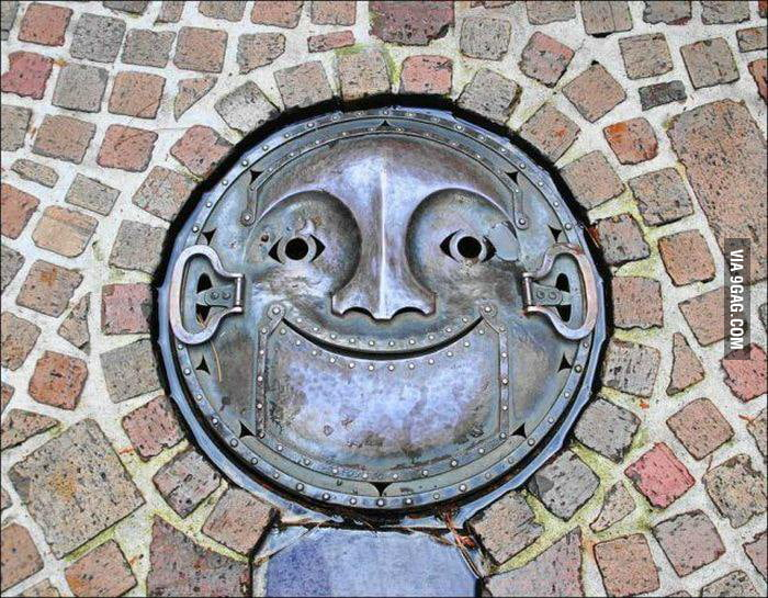 Don't worry, be happy, even if you are a manhole