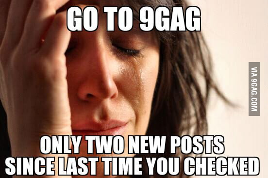 First World Problems: 9gag edition