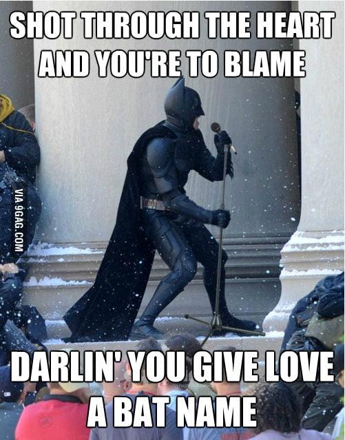You Give Love A BAT Name