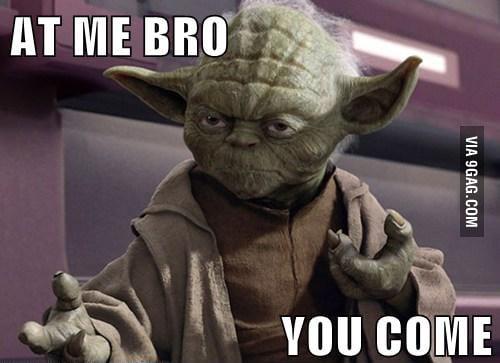 Yoda throws down
