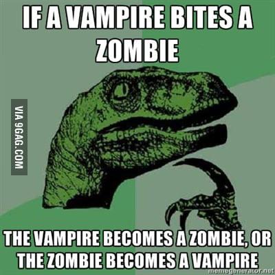 Zombie or Vampire?
