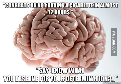 Scumbag Brain on quitting smoking
