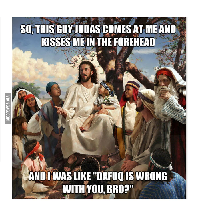 That Judas guy.