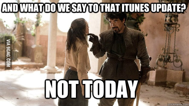 And what do we say to that iTunes update?