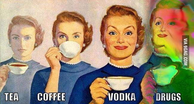 Tea, Coffee, Vodka and Drugs