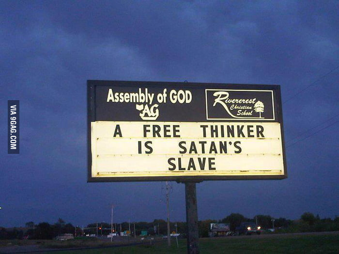 A free thinker is Satan's slave