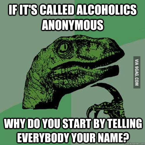 Alcoholics Anonymous, why?