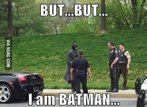 BUT..BUT...I'M BATMAN