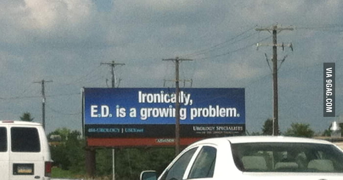 Smart pun billboard: Ironically, E.D. is a growing problem.
