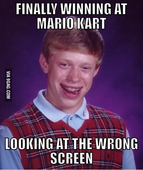 Bad Luck Brian playing Mario Kart