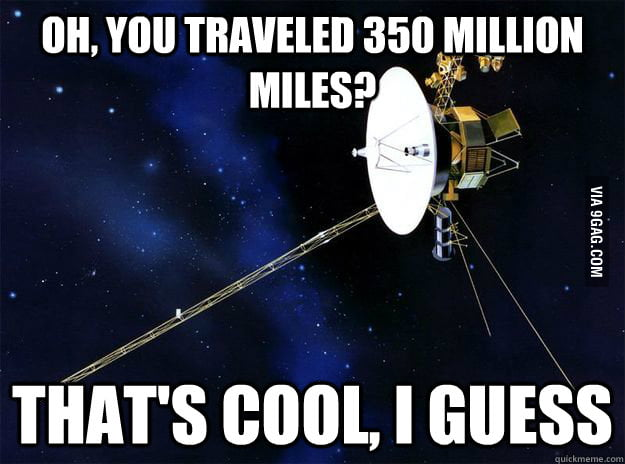 Condescending Voyager isn't actually impressed.