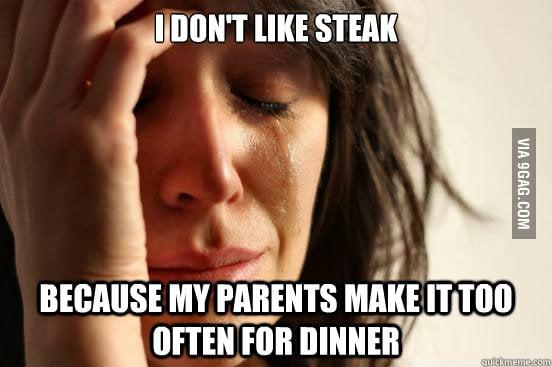 Why I don't like steak...
