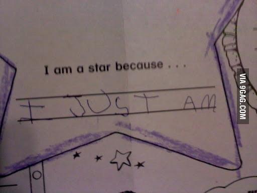 I am a start because...