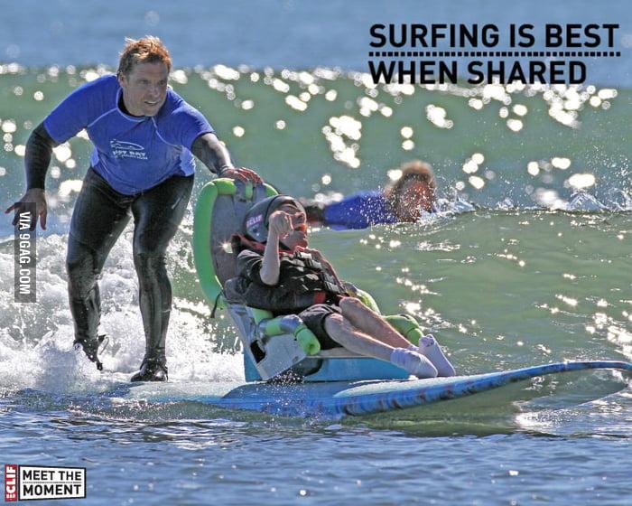 Surfing is best when shared.