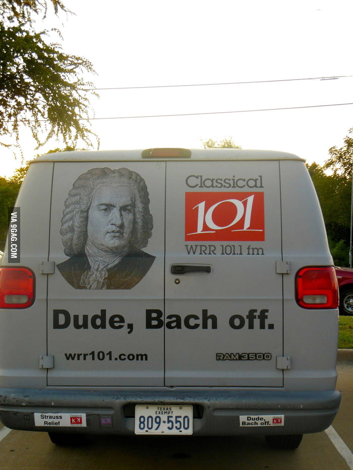 Dude, Bach off.