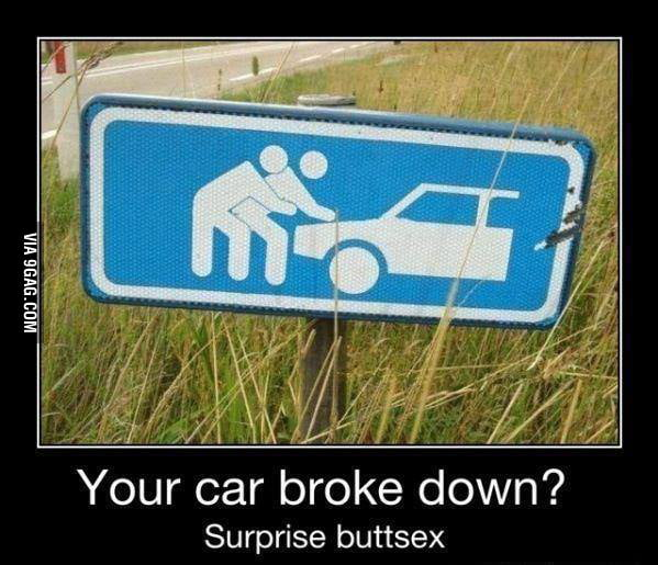 Your car broke down?