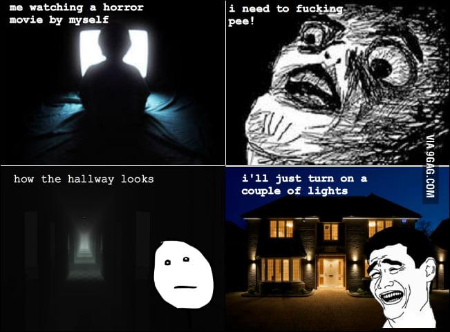 Watching a horror movie by myself rage
