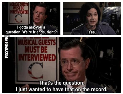 I gotta ask you a question