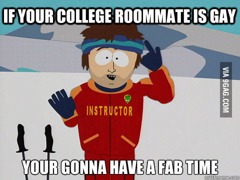 If your college roommate is gay...
